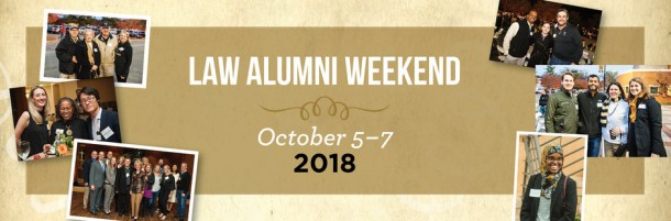 Banner image with law alumni weekend photos and the date October 5-7, 2018